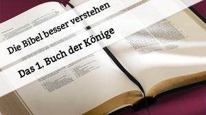Vortrag über das 1. Buch Könige