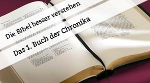 Vortrag über das 1. Buch Chronika